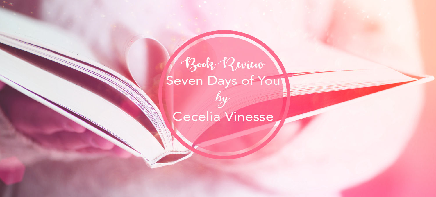 Seven Days of you Cecelia Vinesse