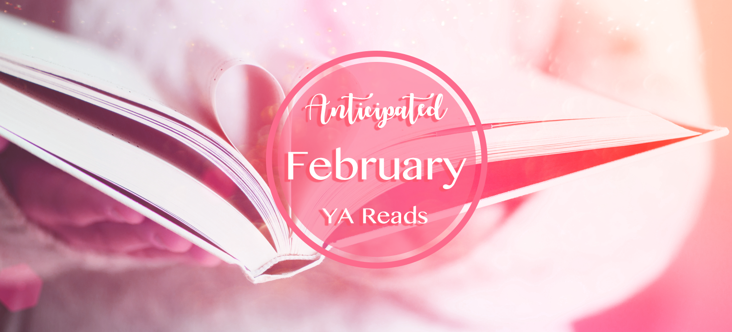 Anticipated Feb YA Reads