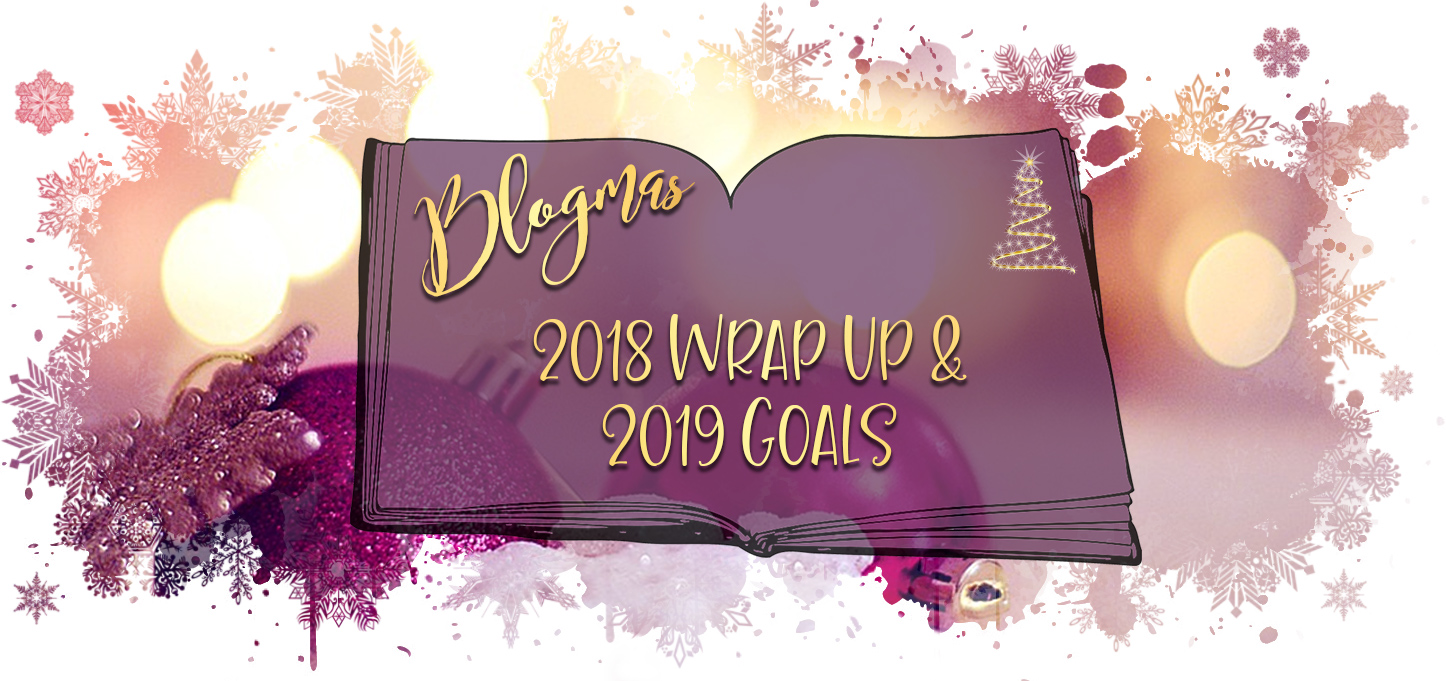 2018 Wrap up and 2019 Goals Blogmasv2