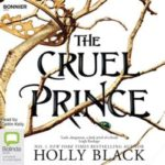 The Cruel Prince (The Folk of the Air, #1) by Holly Black