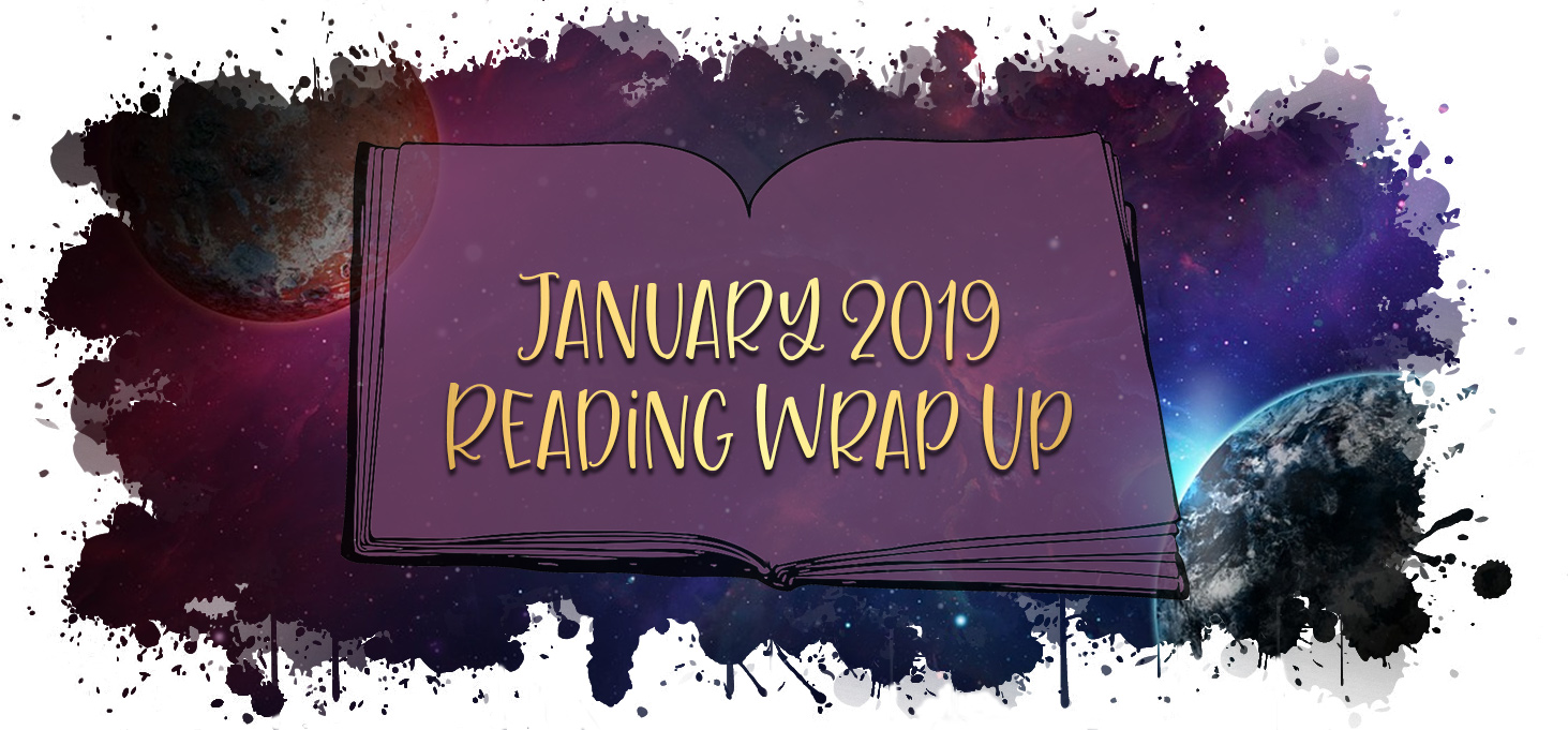 Monthly Wrap Up January 2019